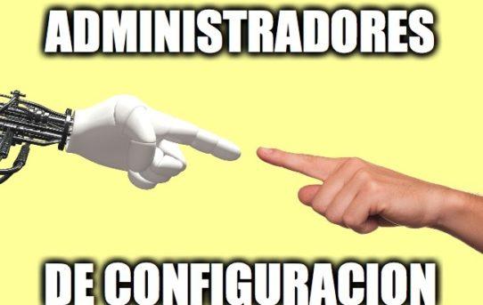 18 – Administradores de Configuración 01
