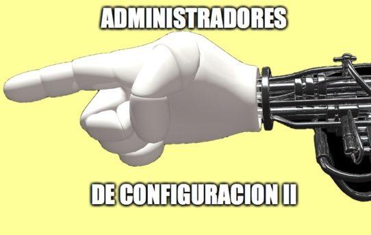19 – Administradores de Configuración 02